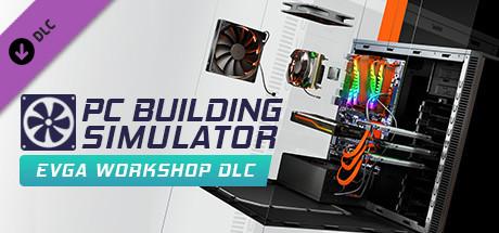 PC装机模拟器/PC Building Simulator(V1.11豪华版-EVGA 工作间+全DLC+OTS)插图